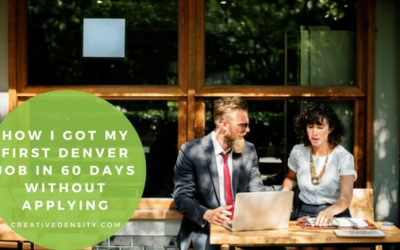 How I Got My First Denver Job In 60 Days Without Applying
