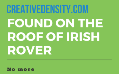 How we got CreativeDensity.com from the rooftop of the Irish Rover