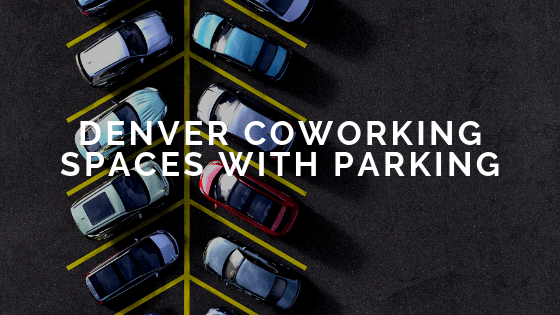 Denver Coworking Spaces with Parking