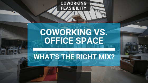 Coworking vs. Office Space: What's the Right Mix?