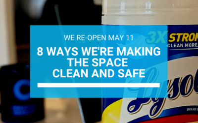 We're Re-opening May 11th: Learn the 8 steps we're taking for a safe coworking environment